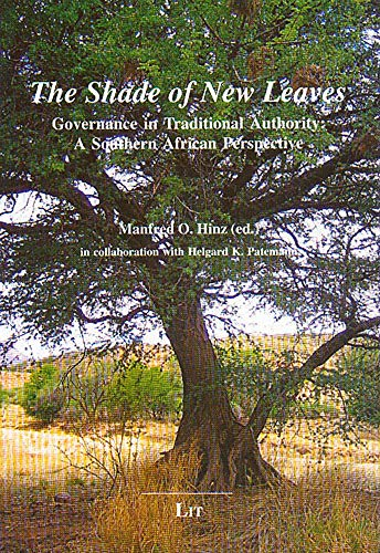 9783825892838: The Shade of New Leaves: Governance in Traditional Authority. A Southern African Perspective (African Studies / Afrikanische Studien)