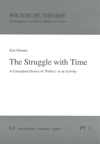 A Struggle with Time: A Conceptual History of Politics as an Activity (Paperback): Kari Palonen