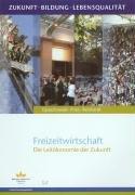 9783825892975: Freizeitwirtschaft - Die Leitökonomie der Zukunft. Zukunft. Bildung. Lebensqualität