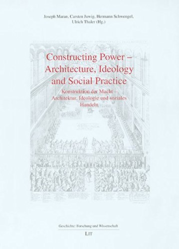 Constructing Power - Architecture, Ideology and Social: Maran, Joseph, Carsten