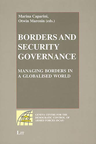 9783825894382: Borders and Security Governance: Managing Borders in a Globalised World (Geneva Centre for the Democratic Control of Armed Forces (DCAF))