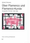 9783825895570: Über Flamenco und Flamenco-Kunde: Ausgewählte Schriften 1988-1998