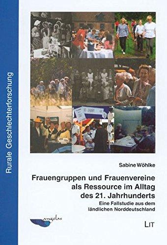 9783825895631: Frauengruppen und Frauenvereine als Ressource im Alltag des 21. Jahrhunderts: Eine Fallstudie aus dem ländlichen Norddeutschland (Livre en allemand)