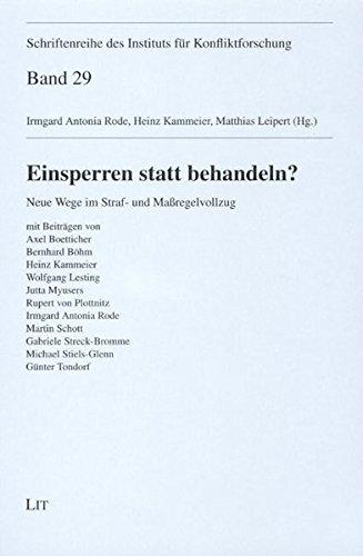 Einsperren statt behandeln?: Neue Wege im Straf- und Maßregelvollzug: Heinz Kammeier, Irmgard...
