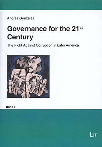 9783825899165: Governance for the 21st Century: The Fight Against Corruption in Latin America (Fragen politischer Ordnung in einer globalisierten Welt)