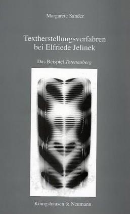 9783826012631: Textherstellungsverfahren bei Elfriede Jelinek: Das Beispiel Totenauberg (Epistemata. Reihe Literaturwissenschaft)