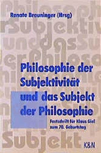 9783826013560: Philosophie Der Subjektivitat Und Das Subjekt Der Philosophie: Festschrift Fur Klaus Giel Zum 70. Geburtstag