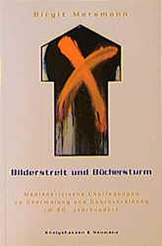 9783826014123: Bilderstreit und B�chersturm: Medienkritischen �berlegungen zu �bermalung und �berschreibung im 20. Jahrhundert (Epistemata)