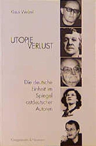 9783826014284: Utopieverlust: Die deutsche Einheit im Spiegel ostdeutscher Autoren (Epistemata)