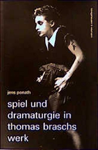 9783826015960: Spiel und Dramaturgie in Thomas Braschs Werk (Epistemata) (German Edition)
