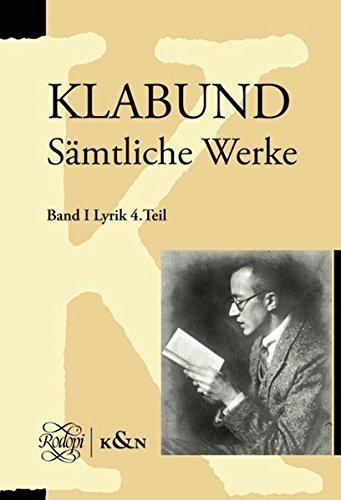9783826016042: KLABUND. S�mtliche Werke: Band I Lyrik 4. Teil