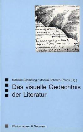 9783826016431: Das visuelle Ged�chtnis der Literatur (Saarbr�cker Beitr�ge zur vergleichenden Literatur- und Kulturwissenschaft)