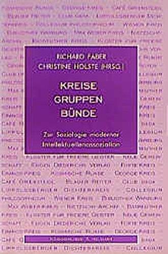 9783826017476: Kreise, Gruppen, B�nde: Zur Soziologie moderner Intellektuellenassoziation