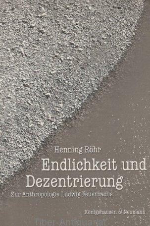 9783826018312: Endlichkeit und Dezentrierung: Zur Anthropologie Ludwig Feuerbachs (Epistemata)