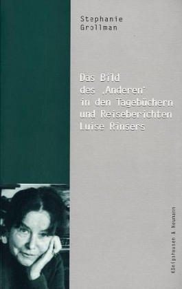 9783826018534: Das Bild des 'Anderen' in den Tagebüchern und Reiseberichten Luise Rinsers.