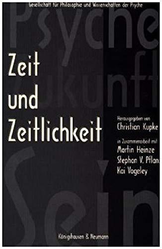 9783826018923: Zeit und Zeitlichkeit: Jahrbuch der Gesellschaft für Philosophie und Wissenschaften der Psyche Band II (1996-1999)