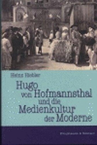 Hugo von Hofmannsthal und die Medienkultur der Moderne: Heinz Hiebler