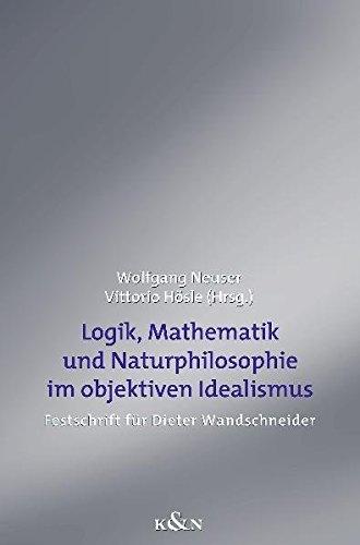 9783826026393: Logik, Mathematik und Natur im objektiven Idealismus.