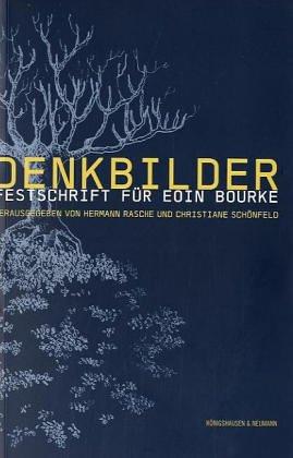 Denkbilder Festschrift für Eoin Bourke,: Rasche, Hermann/Schönfeld, Christiane