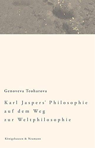 9783826026614: Karl Jaspers' Philosophie auf dem Weg zur Weltphilosophie