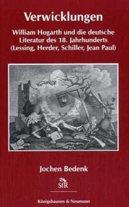 9783826028946: Verwicklungen: William Hogarth und die deutsche Literatur des 18. Jahrhunderts (Lessing, Herder, Schiller, Jean Paul)