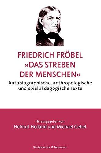 Das Streben der Menschen«.: Fröbel, Friedrich: