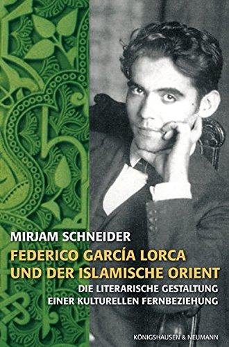 9783826030161: Frederico Garc�a Lorca und der islamische Orient: Die literarische Gestaltung einer kulturellen Fernbeziehung