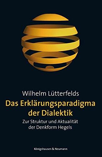 Das Erklärungsparadigma der Dialektik: Wilhelm L�tterfelds