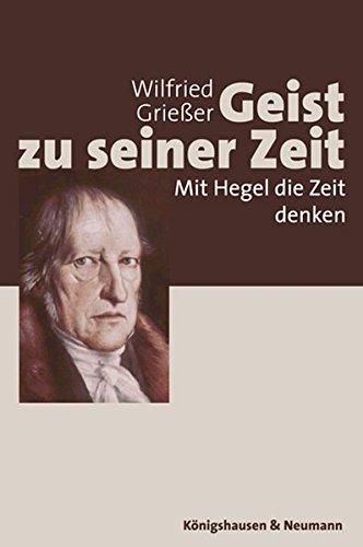 9783826030758: Geist zu seiner Zeit: Mit Hegel die Zeit denken