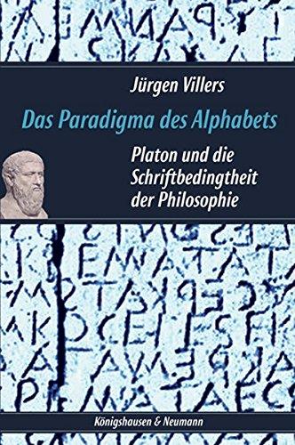 9783826031106: Das Paradigma des Alphabets: Platon und die Schriftbedingtheit der Philosophie