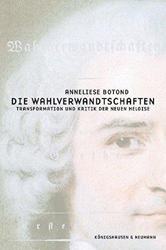 9783826031861: Die Wahlverwandtschaften: Transformation und Kritik der Neuen Héloise