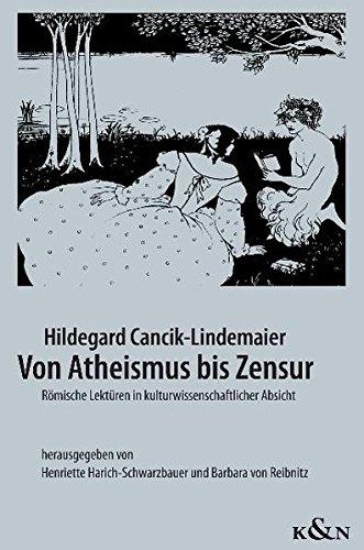 Von Atheismus bis Zensur: Hildegard Cancik-Lindemaier