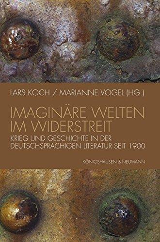 9783826032103: Imaginäre Welten im Widerstreit: Krieg und Geschichte in der deutschsprachigen Literatur seit 1900