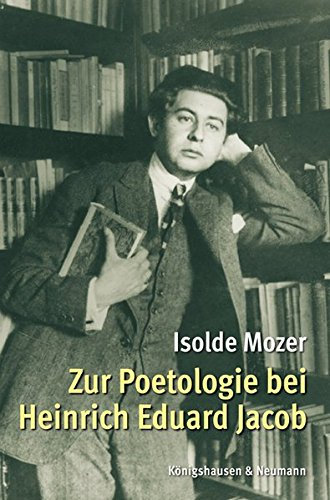 Zur Poetologie bei Heinrich Eduard Jacob.: Mozer, Isolde.