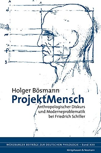 9783826032349: ProjektMensch: Anthropologischer Diskurs und Moderneproblematik bei Friedrich Schiller
