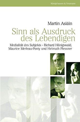 Sinn als Ausdruck des Lebendigen: Martin Asiáin