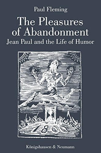 9783826032479: The Pleasures of Abandonment: Jean Paul and the Life of Humor