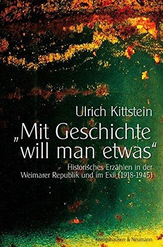 Mit Geschichte will man etwas: Ulrich Kittstein