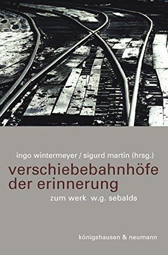 9783826033841: Verschiebebahnh�fe der Erinnerung: Zum Werk W. G. Sebalds
