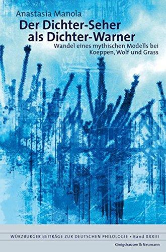 9783826034367: Der Dichter-Seher als Dichter-Warner: Wandel eines mythischen Modells bei Koeppen, Wolf und Grass