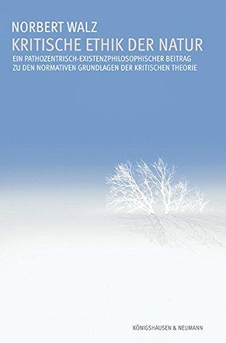 Kritische Ethik der Natur: Norbert Walz