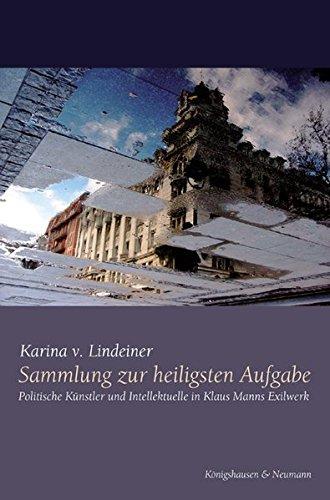 9783826034480: Sammlung zur heiligsten Aufgabe: Politische Künstler und Intellektuelle in Klaus Manns Exilwerk