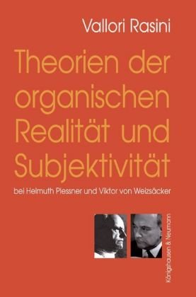 9783826034886: Theorien der organischen Realität und Subjektivität: bei Helmuth Plessner und Viktor von Weizsäcker