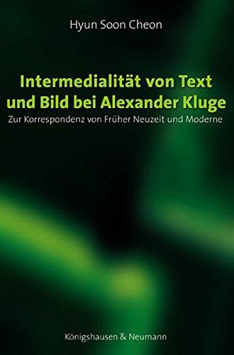 9783826035241: Intermedialit�t von Text und Bild bei Alexander Kluge: Zur Korrespondenz von Fr�her Neuzeit und Moderne