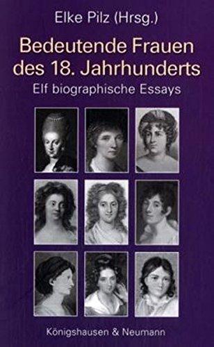 Bedeutende Frauen des 18. Jahrhunderts. Elf biographische Essays. - Pilz, Elke (Hg.)