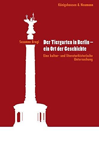 9783826035678: Der Tiergarten in Berlin - ein Ort der Geschichte: Eine kultur- und literaturhistorische Untersuchung