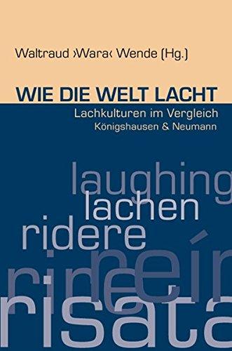 Wie die Welt lacht: Waltraud Wende
