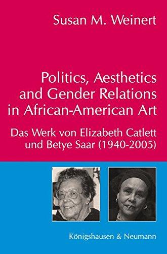 Politics, Aesthetics and Gender Relations in African-American Art: Susan M. Weinert