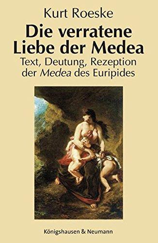 9783826036576: Die verratene Liebe der Medea