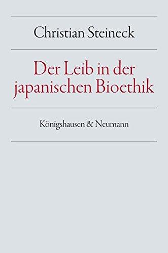 9783826036620: Der Leib in der japanischen Bioethik: Mit einer Dikussion der Leibtheologie von Merleau-Ponty im Licht bioethischer Probleme